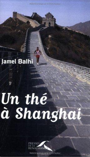 Un thé à Shanghai par JAMEL BALHI