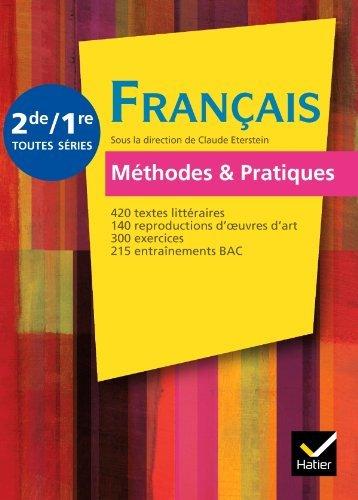 Franais Mthodes & Pratiques 2de/1re d. 2011 - Manuel de l'lve by Sylvie Dauvin (2011-05-25)