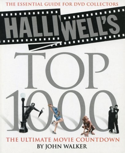 Halliwell's Top 1000: The Essential Guide for DVD Collectors (John Film Guide Walker)