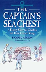 The Captain's Sea Chest: A Fantasy Story for Children and Those Forever Young by Richard Ashton (2006-09-28)