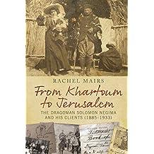 From Khartoum to Jerusalem: The Dragoman Solomon Negima and his Clients (1885Â?1933)