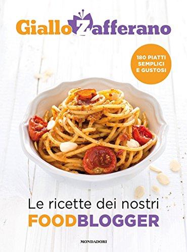 GialloZafferano. Le ricette dei nostri food blogger