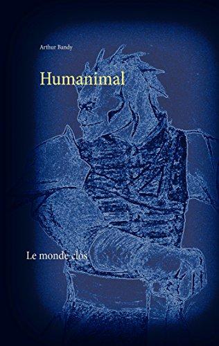 Humanimal: Le monde clos