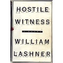 Hostile Witness: A Novel by William Lashner (1995-05-26)