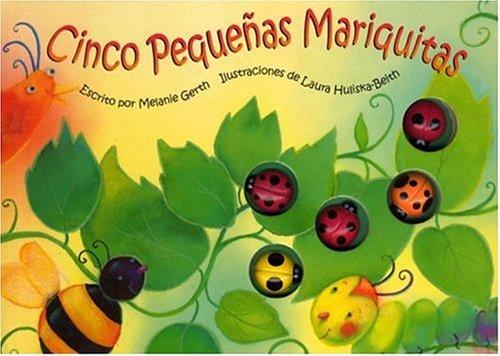 Cinco Pequenos Mariquitas = Five Little Ladybugs por Melanie Gerth