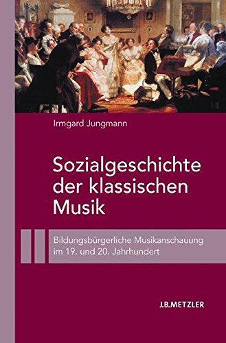 Sozialgeschichte der klassischen Musik: Bildungsbürgerliche Musikanschauung im 19. und 20. Jahrhundert