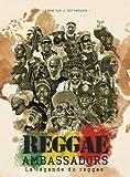 Reggae Ambassadors : La légende du reggae