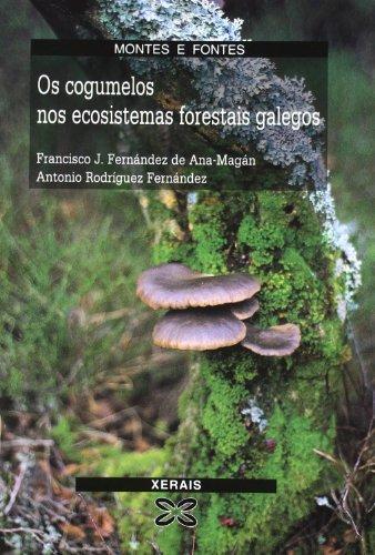 Os cogumelos nos ecosistemas forestais galegos (Turismo / Ocio - Montes E Fontes - Guías Da Natureza)