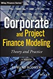 Corporate and Project Finance Modeling: Theory and Practice (Wiley Finance Editions, Band 1)