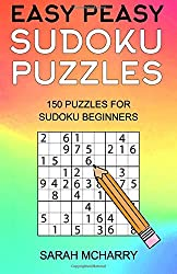Easy Peasy Sudoku Puzzles: 150 Puzzles For Sudoku Beginners (Sudoku Puzzles For Adults)