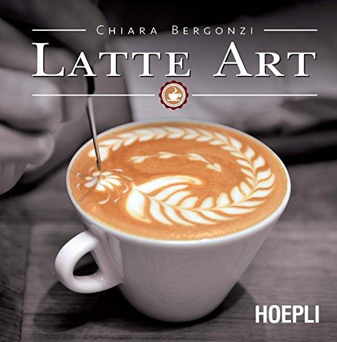 Latte Art (Italian Edition)