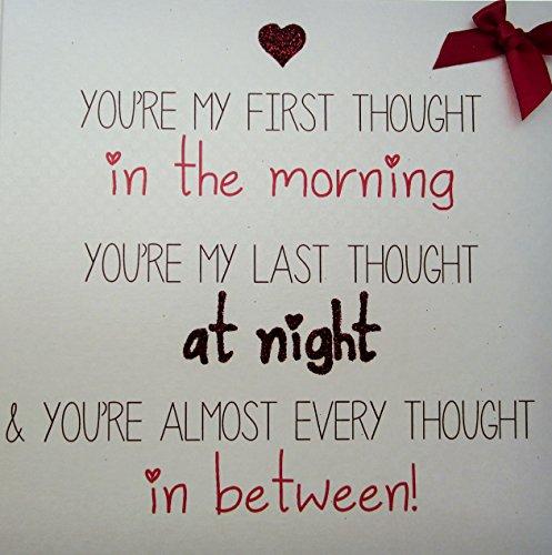 WHITE COTTON CARDS LS5You 're My First Thought in The Morning, Sie Ihre My letzten Gedanken bei Nacht & Sie Fast jedes Thought in zwischen, Love Stories handgefertigt Valentines Karte
