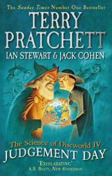 The Science of Discworld IV: Judgement Day (The Science of Discworld Series Book 4) by [Stewart, Ian, Cohen, Jack, Pratchett, Terry]