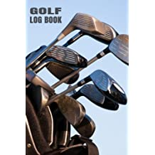 Golf Log Book: Golfing Log Book to Track your Golf Scores and Stats for 100 Games