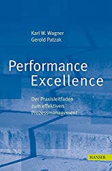 Performance Excellence - Der Praxisleitfaden zum effektiven Prozessmanagement