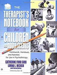 The Therapist's Notebook for Children and Adolescents: Homework, Handouts, and Activities for Use in Psychotherapy (Haworth Practical Practice in Mental Health) by Ford Sori, Catherine Published by Routledge 1st (first) edition (2003) Paperback