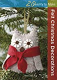 Felt Christmas Decorations (Twenty to Make) (English Edition)
