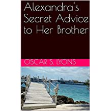 Alexandra's Secret Advice to Her Brother (English Edition)