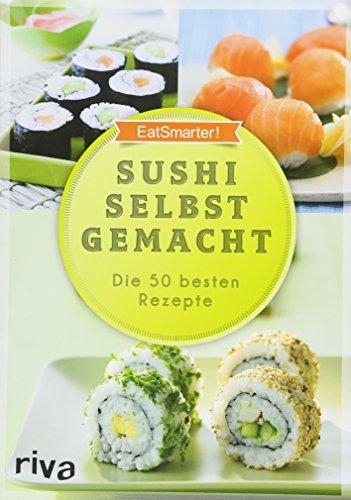 Image of Sushi selbst gemacht: Die 50 besten Rezepte