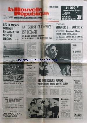 NOUVELLE REPUBLIQUE (LA) [No 10316] du 02/09/1978 - LES FRANCAIS DETENUS EN ARGENTINE BIENTOT LIBERES -LA GUERRE DE L'ESSENCE EST DECLAREE -UN NOUVEAU CHOMAGE PAR FERNIOT -NICARAGUA / SUCCES POUR SOMOZA -LE PAPE FACE A LA PRESSE -LES SPORTS / FOOT - ATHLETISME / F. DEMARTHON
