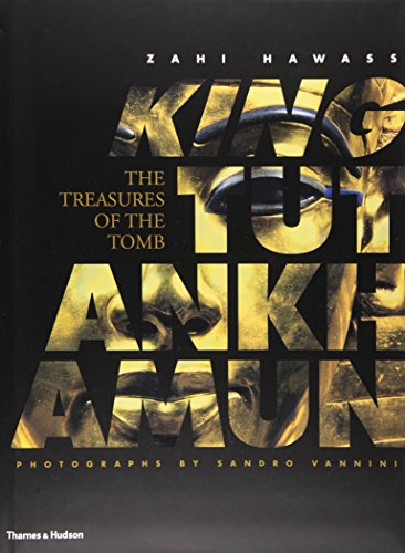 King Tutankhamun: The Treasures of the Tomb por Zahi Hawass