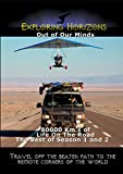 Exploring Horizons - Out of Our Minds - 80000 Km's of Life On The Road The Best of Season 1 and 2 [OV]