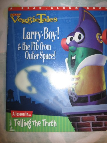 Veggietales Larry-boy! and the Fib From Outer Space! by Phil Vischer. 1997. by PHIL VISCHER (1997-08-02)