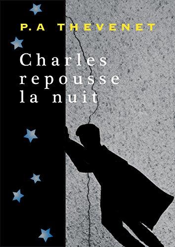 Charles repousse la nuit