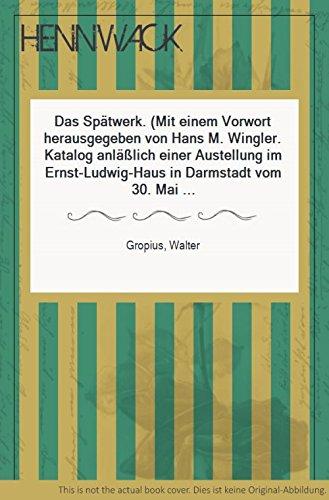 Das Spätwerk. (Mit einem Vorwort herausgegeben von Hans M. Wingler. Katalog anläßlich einer...