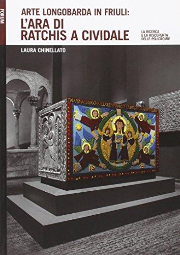 Arte longobarda in Friuli: l'Ara di Ratchis a Cividale. La ricerca e la riscoperta delle policromie por Chinellato Laura