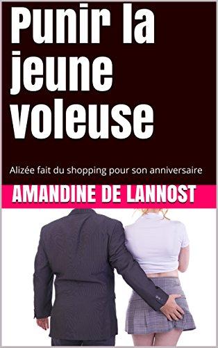 Punir la jeune voleuse (Homme dominant, Femme Soumise, Bondage, Humiliations, Chantage): Alizée fait du shopping pour son anniversaire par Amandine  De Lannost