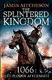 The Splintered Kingdom (The Conquest)