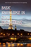 Basic knowledge in civil engineering : Book of 59 topics including history of civil engineering