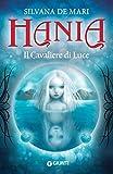 Image de Hania. Il Cavaliere di Luce (La trilogia di Hania Vol. 1)