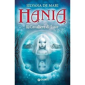 Hania. Il Cavaliere di Luce (La trilogia di Hania Vol. 1)