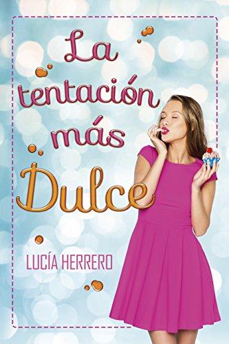 Resultado de imagen para La tentación mas dulce de Lucia Herrero (papel