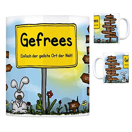 Gefrees - Einfach der geilste Ort der Welt Kaffeebecher Tasse Kaffeetasse Becher mug Teetasse Büro Stadt-Tasse Städte-Kaffeetasse Lokalpatriotismus Spruch kw Falls Böseneck Grünstein Stammbach Mug Fall