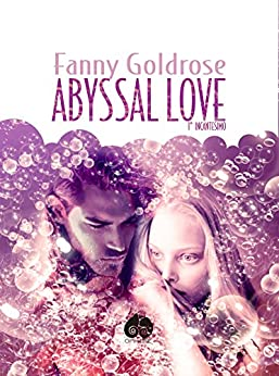 Abyssal Love: 1° Incantesimo di [Goldrose, Fanny]