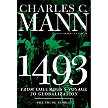 1493 for Young People: From Columbus's Voyage to Globalization (For Young People Series) (English Edition)
