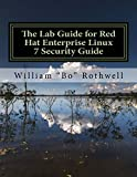 #8: The Lab Guide for Red Hat Enterprise Linux 7 Security Guide