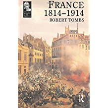 France 1814 - 1914 (Longman History of France)