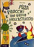 Scarica Libro Pizza pidocchi e un genio nell astuccio (PDF,EPUB,MOBI) Online Italiano Gratis
