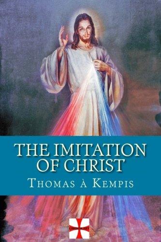 The Imitation of Christ: De Imitatione Christi