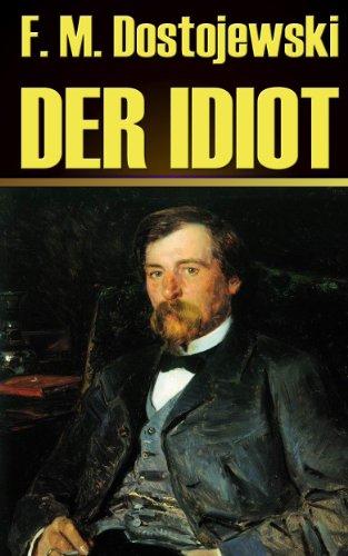 Der Idiot (Illustrated) (German Edition)