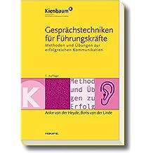Gesprächstechniken für Führungskräfte: Methoden und Übungen zur erfolgreichen Kommunikation (Kienbaum bei Haufe)