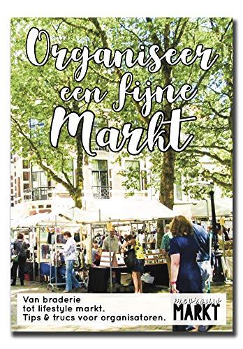 Organiseer een fijne markt: tips en trucs voor organisatoren (Dutch Edition)