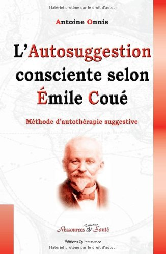L'autosuggestion Consciente selon Émile Coué