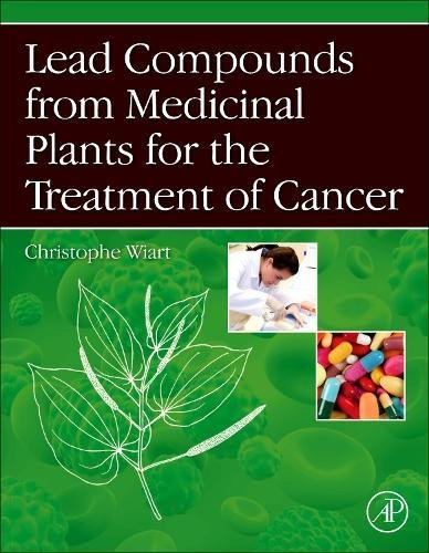 Lead Compounds from Medicinal Plants for the Treatment of Cancer (Pharmaceutical Leads from Medicinal Plants)