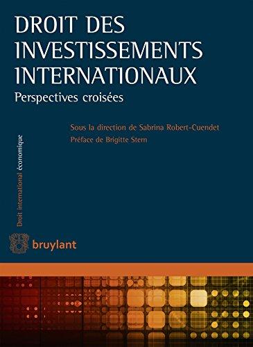 Droit des investissements internationaux: Perspectives croisées par Cuendet Sabrina