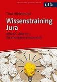 Wissenstraining Jura: BGB AT, StGB AT I, Staatsorganisationsrecht - Tina Hildebrand